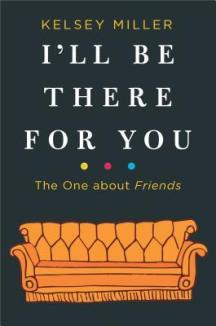 ill be there for you